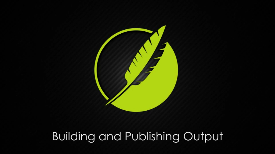 Building and Publishing Output
