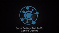 Server Settings: Part 1 of 3 - General Options