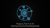 Viewing and Downloading Builds