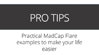 Pro Tips: Practical MadCap Flare Examples to Make Your Life Easier