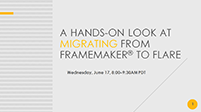 Webinar: A Hands-on Look at Migrating from FrameMaker<sup>&reg;</sup> to Flare
