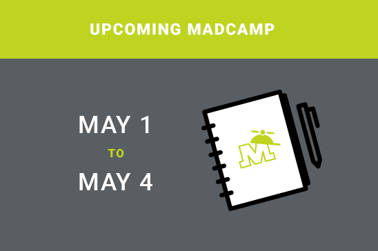 Upcoming MadCamp Dates